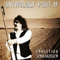 Anthology Part II — Christian Schwarzbach