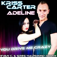 You Drive Me Crazy — Adeline, Kriss Carter