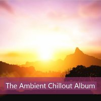 The Ambient Chillout Album — сборник