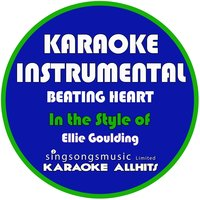 Beating Heart (In the Style of Ellie Goulding) - Single — Karaoke All Hits