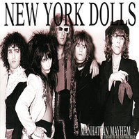 Manhattan Mayhem (a history of the Dolls) — Johnny Thunders, The New York Dolls, Jerry Nolan, Sylvain Sylvain, Actress, The Heartbreakers