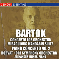 Bartok: Concerto for Orchestra, Miraculous Mandarin Suite, & 2nd Piano Concerto — Milan Horvat, ORF Symphony Orchestra