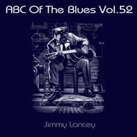 ABC Of The Blues, Vol. 52 — Jimmy Jancey