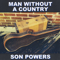 Man Without a Country — Son Powers