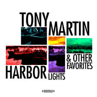 Harbor Lights & Other Favorites — Tony Martin