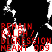 Ralph / Digression EP — Remain
