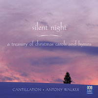 Silent Night: A Treasury of Christmas Carols and Hymns — Cantillation, Франц Грубер