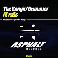 Mystic — The Bangin' Drummer