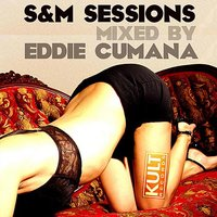 Kult Records Presents: Cruise Control (S & M Sessions) Mixed by Eddie Cumana — Eddie Cumana