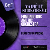 Perfect for Dancing — Edmundo Ros and His Orchestra