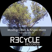 Fake Reality - EP — Moving Cities, Angel Mora