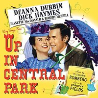 Up in Central Park — Dick Haymes, Deanna Durbin