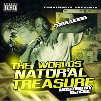 The Worlds Natural Treasure — DJ Gee, Tree Dogg