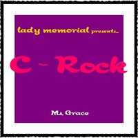 C-Rock — Ms. Grace