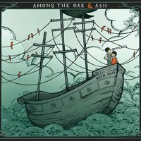 Devil Ship — Among The Oak & Ash