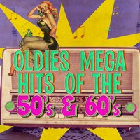 Oldies Mega Hits of the 50's & 60's — сборник