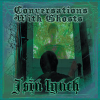 Conversations With Ghosts — J'sin Lynch