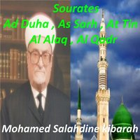 Sourates Ad Duha, As Sarh, At Tin, Al Alaq, Al Qadr — Mohamed Salahdine kibarah