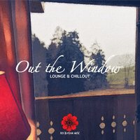 Out the Window - Lounge & Chillout — сборник