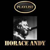 Horace Andy Playlist — Horace Andy