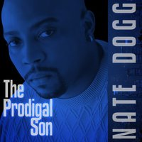 The Prodigal Son — Nate Dogg