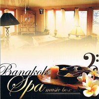 Music Box, Vol. 1 — Bangkok Spa