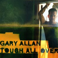Tough All Over — Gary Allan