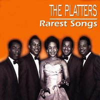 Rarest Songs — The Platters