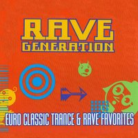 Rave Generation - Euro Classic Trance & Rave Favorites — сборник