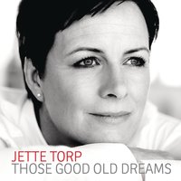 Those Good Old Dreams — Jette Torp