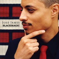 Blackmagic — José James