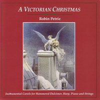 A Victorian Christmas — Kim Robertson, Mike Marshall, Barry Phillips, Kaila Flexer, Robin Petrie, Tom Constanten