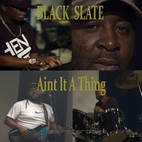 Aint It a Thing — Black Slate
