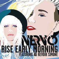 Rise Early Morning — Nervo