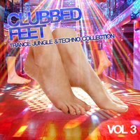 Clubbed Feet - Trance, Jungle & Techno Collection, Vol. 3 — Hedonism