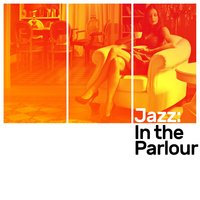 Jazz in the Parlour — Music for Quiet Moments