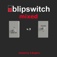 Blipswitch Mixed v.3 (2009, Part II) — Leon & J.Rogers, J.Rogers