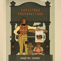 Christmas Preparations — Martin Denny