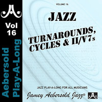 Turnarounds Cycles & II / V7's - Volume 16 — John Clayton, Mike Hyman, Jamey Aebersold Play-A-Long, Jamey Aebersold