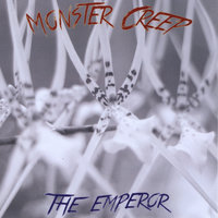 The Emperor — Monster Creep