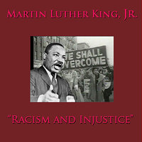 Racism And Injustice — Martin Luther King Jr.