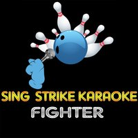 Fighter — Sing Strike Karaoke