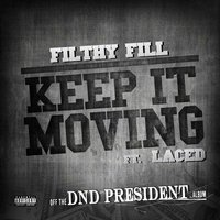 Keep It Moving (feat. Laced) - Single — Filthy Fill feat. Laced