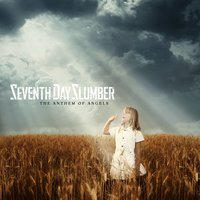The Anthem Of Angels — Seventh Day Slumber