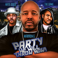 Party We Will Throw Now! - Single — Warren G, Nate Dogg, The Game