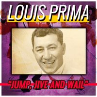 Jump, Jive and Wail — Louis Prima