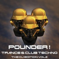 Pounder ! the DJ Edition Trance and Club Techno Vol.2 — сборник