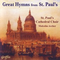 Great Hymns From St. Paul's Cathedral — St. Paul's Cathedral Choir, Huw Williams & Malcolm Arches
