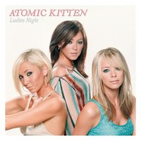 Ladies Night — Atomic Kitten