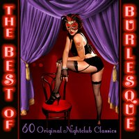 Burlesque - The Best Of - 60 Original Nightclub Classics — сборник